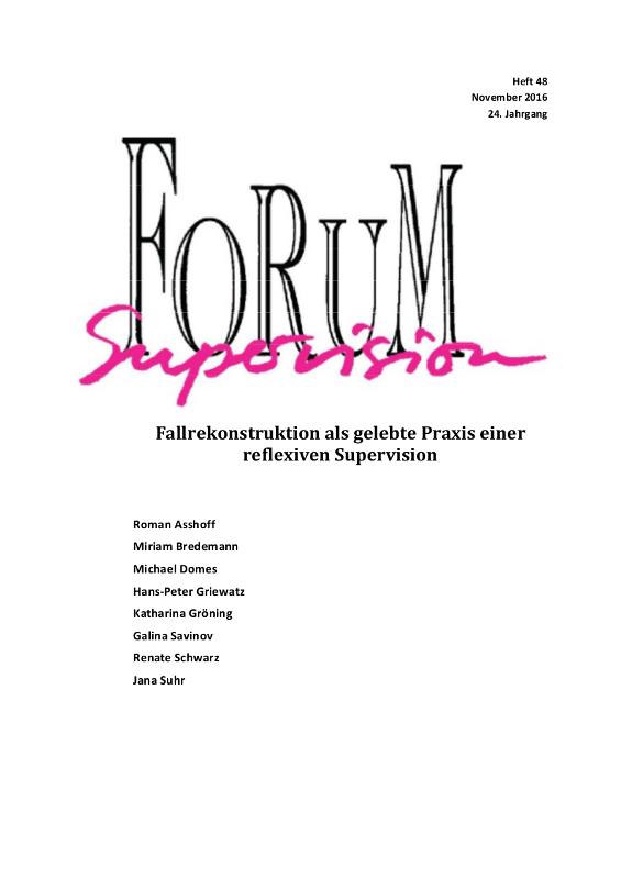 Ansehen 2016: Heft 48 - Fallrekonstruktion als gelebte Praxis einer reflexiven Supervision