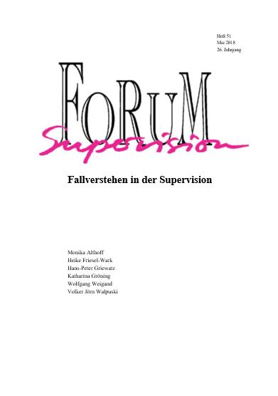 Ansehen 2018: Heft 51 - Fallverstehen in der Supervision